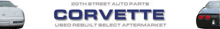 Corvette Parts and Cars- Used Rebuilt Select Aftermarket