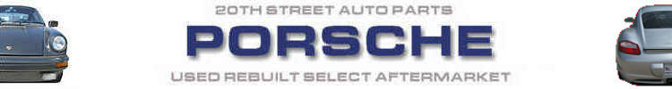 Porsche Parts and Cars-  Used Rebuilt Select Aftermarket